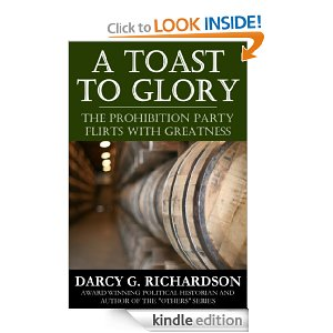 Darcy Richardson's New Book About the Prohibition Party Released for Amazon Kindle